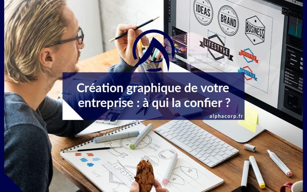 Agence de graphisme, création graphique de votre entreprise : à qui la confier ?