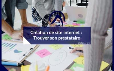 Création de site internet : Trouver son prestataire